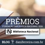 Imagem Post Prêmios Literários Biblioteca Nacional