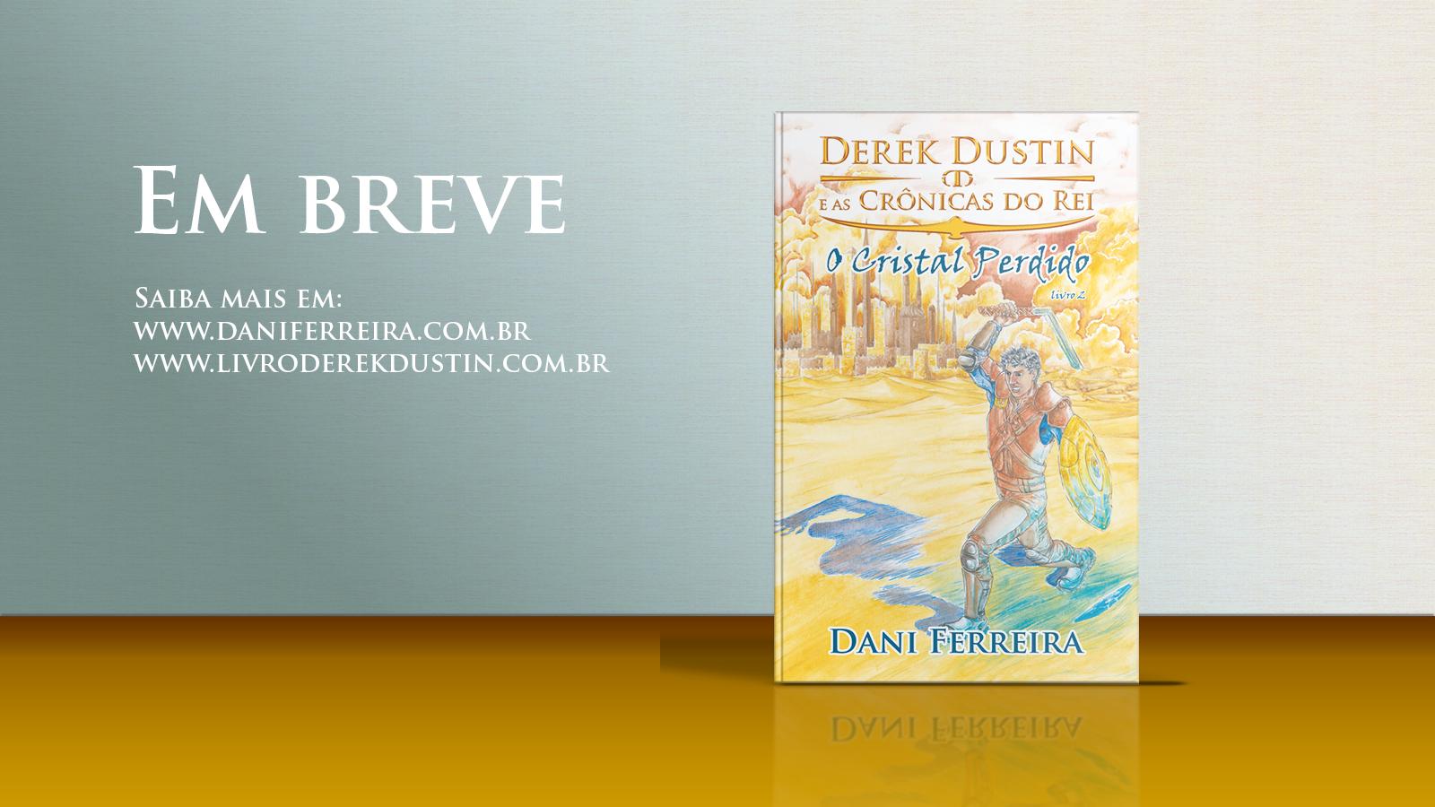 Em Breve - Derek Dustin e As Crônicas do Rei Livro 2 - O Cristal Perdido