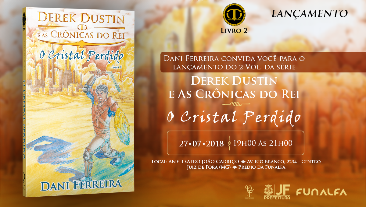 Convite Lançamento Derek Dustin e As Crônicas do Rei Livro II: O Cristal Perdido