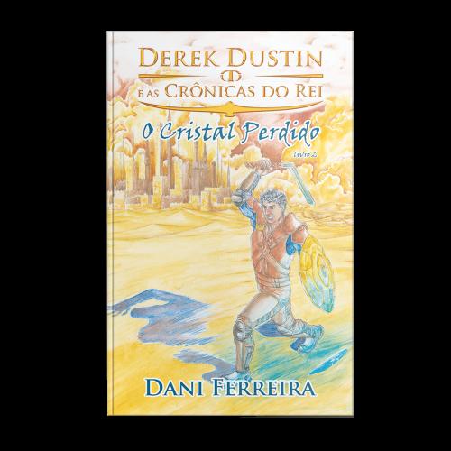 Capa Livro Derek Dustin e As Crônicas do Rei Volume II: o Cristal Perdido