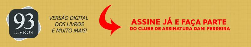93Livros - Clube de Assinatura Livros Dani Ferreira