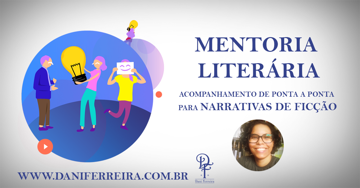 Mentoria Literária Para Escritores de Ficção - Dani Ferreira