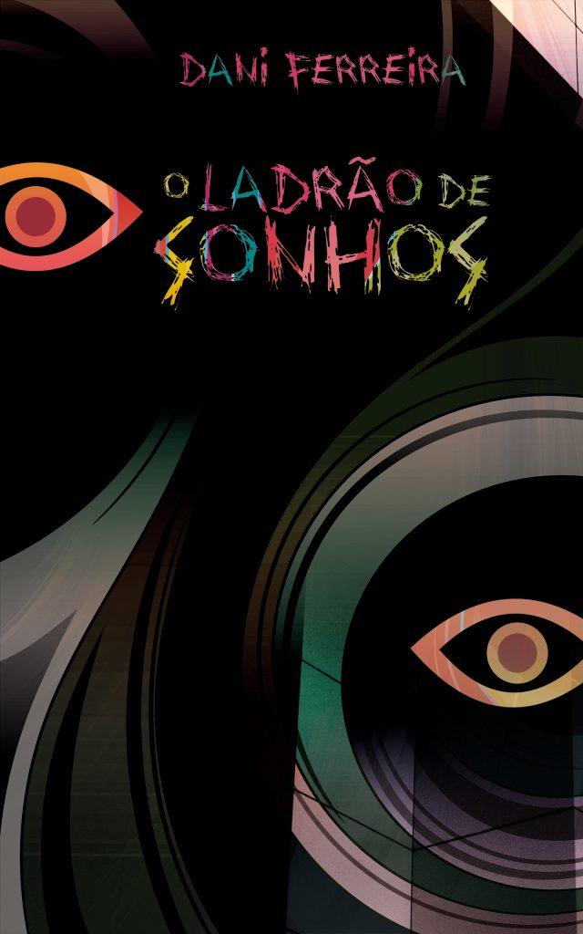 O Ladrão de Sonhos - Dani Ferreira - Loja Kindle